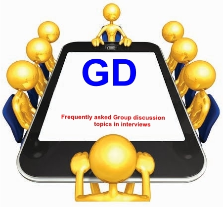 Frequently asked Group discussion (GD) topics in interviews