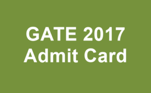 GATE 2017 Admit Card Download Here – appsgate.iitr.ac.in