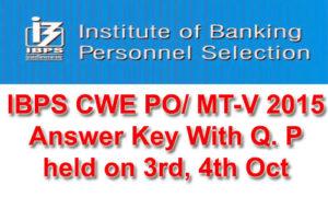 IBPS Clerk Prelims Answer Key 2015 – IBPS PO CWE MT V Prelims Exam Key