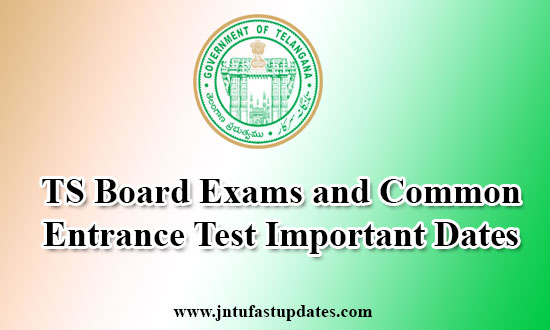 TS Board Exams and Common Entrance Test Important Dates