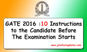 GATE 2017: 10 Instructions to the Candidate Before The Examination Starts