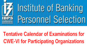 IBPS CWE VI2016 Examinations TentativeCalendarforParticipatingOrganizations
