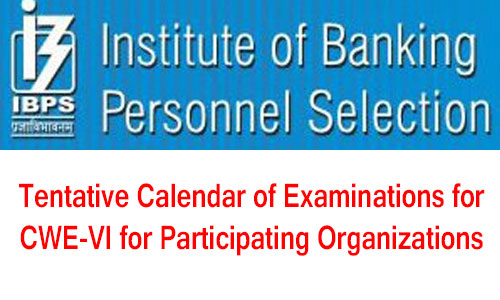 ibps-Tentative-Calendar-of-Examinations-for-CWE-VI-for-Participating-Organizations