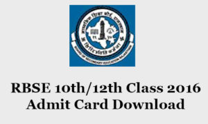 Rajasthan Board 10th & 12th Admit Card 2018 Download – RBSE Class 10 & 12 Hall Ticket