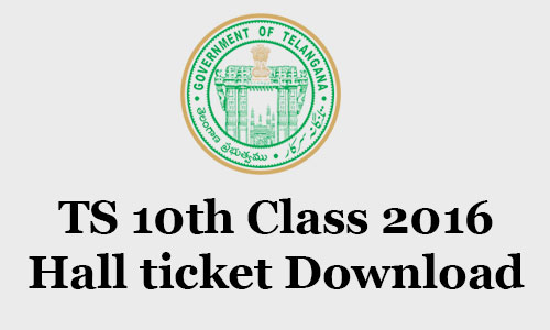 TS 10th Class 2016 Hall ticket Download