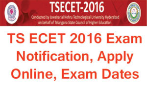 TS ECET 2017 Notification, Online Application form, Exam Dates @ ecet.tsche.ac.in