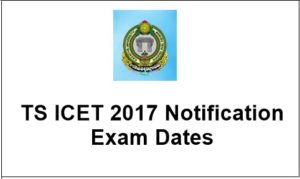 TS ICET 2017 Notification, Online Application form, Exam dates @ icet.tsche.ac.in