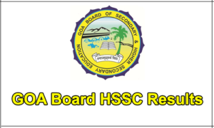 Goa HSSC Results 2017 On 26th April – Check GBSHSE 12th Results @ gbshse.gov.in