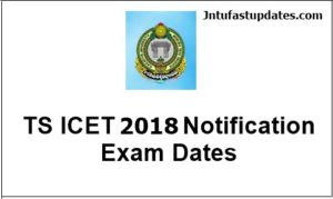 TS ICET 2018 Notification, Online Application form, Exam dates @ icet.tsche.ac.in