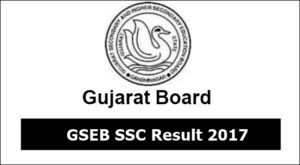 GSEB SSC Result July 2017 Released – Gujarat Board 10th Results Name/ School wise Marks @ www.gseb.org