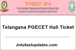 TS PGECET 2018 Hall tickets Download – Telangana PGECET hall ticket @ pgecet.tsche.ac.in