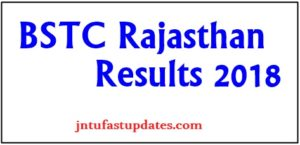 Rajasthan BSTC Result 2018, Counselling Dates (Announced) – Download GGTU BSTC Score, Merit List, Cutoff Marks @ Bstcggtu2018.com