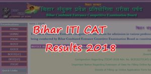 Bihar ITICAT Results 2018 Released – Download Bceceb ITI Cutoff Marks, Merit List District Wise @ bceceboard.bihar.gov.in