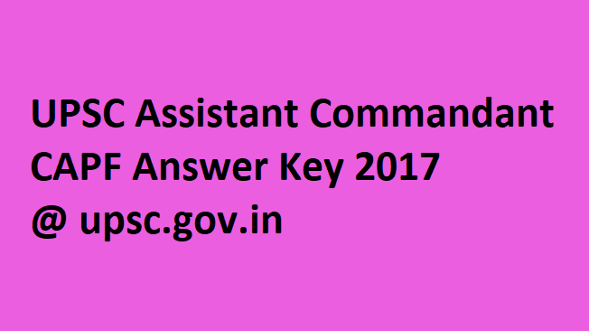 UPSC CAPF AC Answer Key 2017