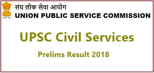 UPSC Civil Services Prelims Results 2018