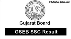 GSEB SSC Result 2018 Released – Gujarat Board 10th Results Name/ School wise @ www.gseb.org