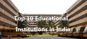Top 10 Educational Institutes in India
