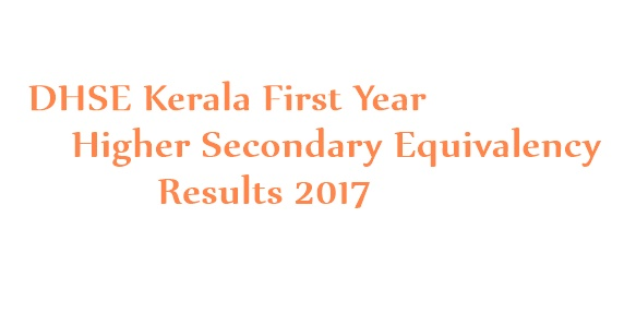 DHSE Kerala First Year Higher Secondary Equivalency Results March 2018