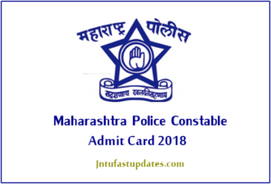 Maharashtra Police Constable 2018 Hall Ticket Download – Bharthi Exam Dates, Admit Card @ mahapolice.gov.in