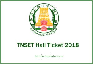 TNSET Hall Ticket 2018 Download Released – Tamilnadu SET Exam Admit Card @ tnsetexam2018mtwu.in