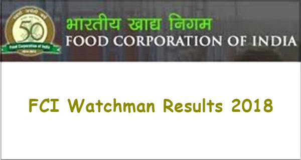 FCI Chhattisgarh Watchman Result 2018