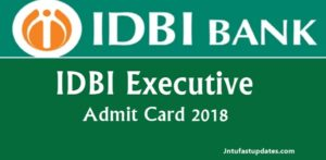 IDBI Executive Admit card 2018 Download – IDBI Bank Call Letter/ Hall Ticket