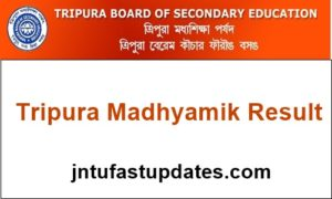 TBSE Madhyamik Result 2018 Released – Tripura 10th Class Results Name Wise @ tripuraresults.nic.in