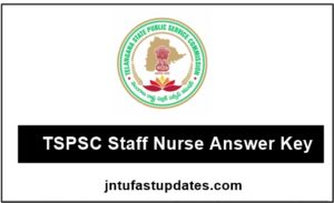 TSPSC Staff Nurse Answer key 2018 For 11th March Exam @ tspsc.gov.in