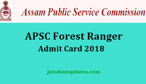 APSC Forest Ranger Admit Card 2018
