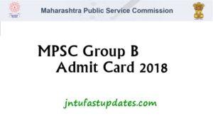 MPSC Group B Admit Card 2018