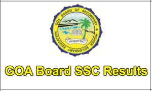 Goa Board SSC Result 2018 – Check GBSHSE SSC Results @ gbshse.gov.in