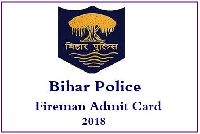 Bihar Police Fireman Admit Card 2018