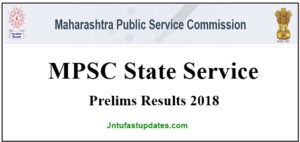 MPSC State Service Prelims Results 2018 – Check Cutoff Marks, Merit List Download @ Mpsc.gov.in