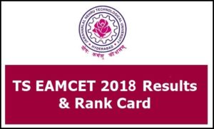 TS EAMCET Rank Card 2018 Download – Telangana EAMCET Results @ eamcet.tsche.ac.in