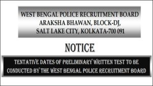 WBPRB Lady Constable/SI/Constable Tentative dates of Preliminary Written Test 2018