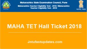 MAHA TET Hall Ticket 2018 Released – Download Maharashtra TET Admit Card @ mahatet.in