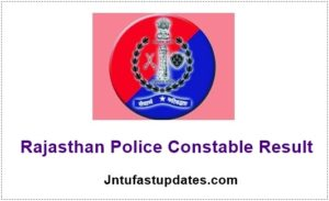 Rajasthan Police Constable Results 2018 (Released) – Raj Police Written Test Result, Cutoff Marks & Merit List