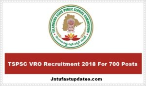 Telangana VRO Notification 2018 For 700 Vacancies Apply Online – EDIT TSPSC VRO Recruitment Application