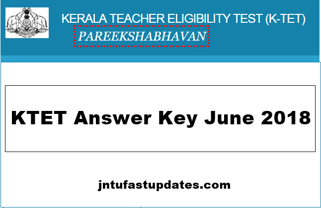 Kerala TET Result 2018 Released - KTET Results June 2018