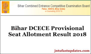 Bihar DCECE Provisional 3rd Round Seat Allotment Results 2018 Available @ bceceadmissions.nic.in
