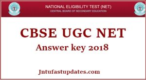 CBSE UGC NET Answer Key 2018 For Paper 1 & 2 – Download Question Paper Solutions, Cutoff Marks