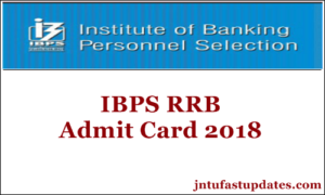 IBPS RRB Admit Card 2018 Download – RRB PET Prelims Hall Ticket for Officer Scale I, II Exams
