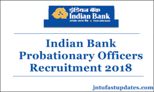 Indian Bank PO Recruitment 2018: Apply Online For 417 Probationary Officers @ indianbank.in