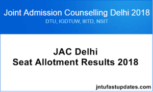 JAC Delhi 6th Round Seat Allotment Results 2018 & Cutoff Marks Released @ Jacdelhi.nic.in