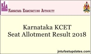 Karnataka KCET 1st Round Seat Allotment Results 2018 Released – Choice Entry @ kea.kar.nic.in