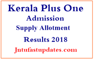 Kerala Plus One 2nd Supplementary Allotment Results 2018
