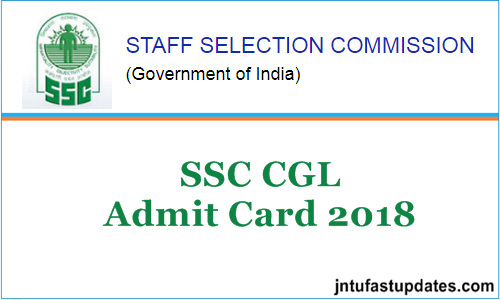 Ssc Cgl Admit Card: SSC CGL Tier 1 Admit Card 2018/ Hall Ticket Download For