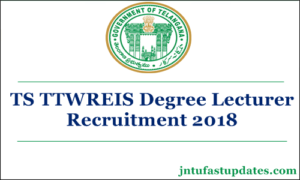 TS TTWREIS Degree Lecturer Recruitment 2018 – Apply online For 465 Telangana Gurukulam Posts