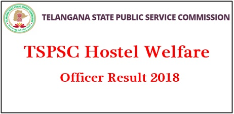 TSPSC Hostel Welfare Officer Results 2018