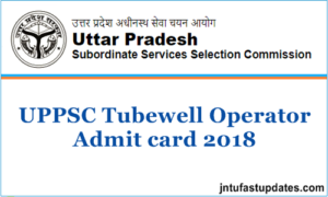 UPSSSC Tubewell Operator Admit Card 2018 (Released) – Nalkoop Chalak Call Letter, Exam Date @ upsssc.gov.in